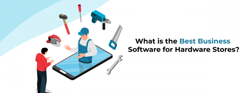 What is the best business software for Hardware Stores?