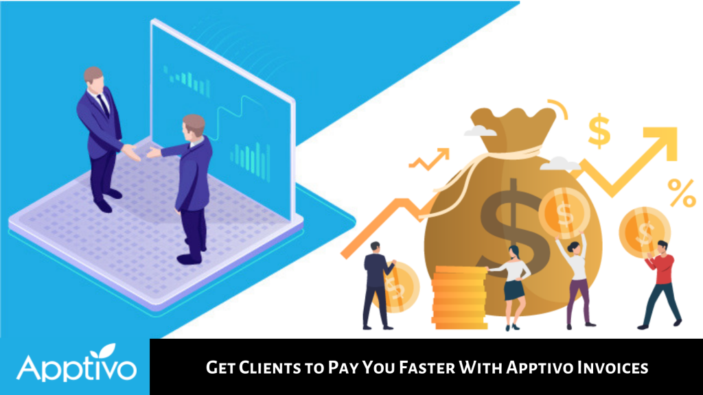 GET CLIENTS TO PAY YOU FASTER WITH APPTIVO INVOICES