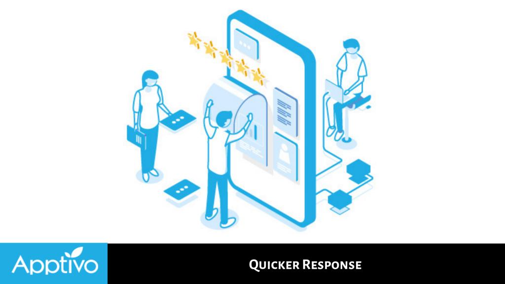 Quicker Response