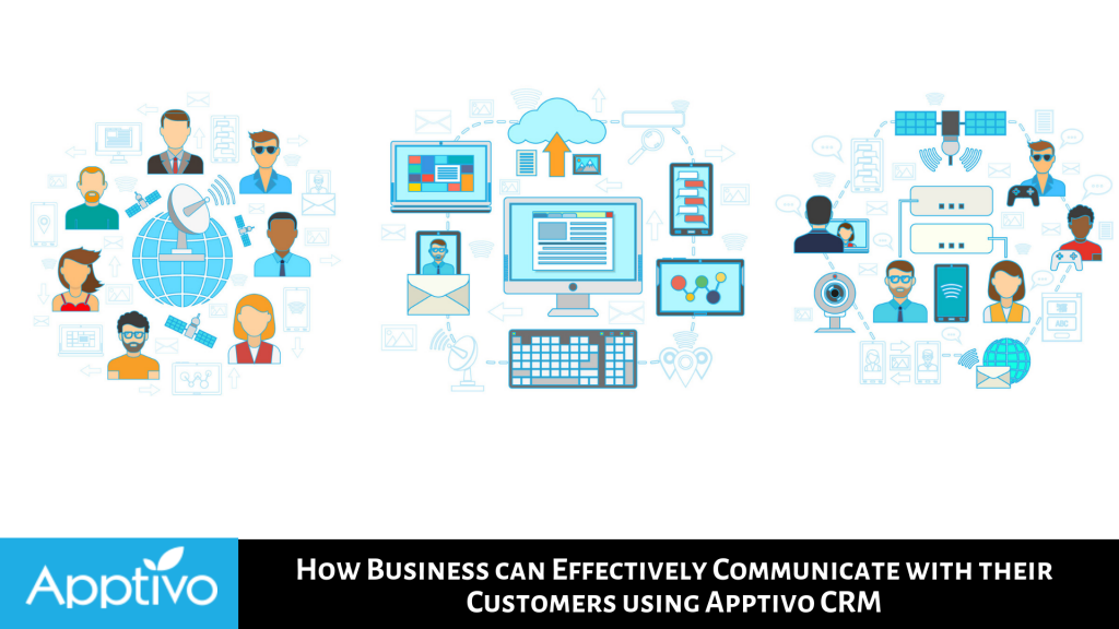 HOW BUSINESSES CAN EFFECTIVELY COMMUNICATE WITH THEIR CUSTOMERS USING APPTIVO