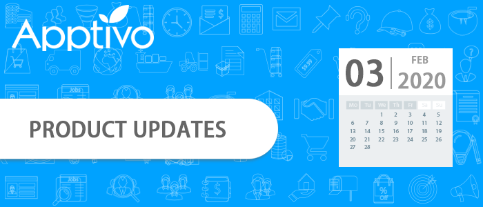 Apptivo Product Updates as of February 3, 2020