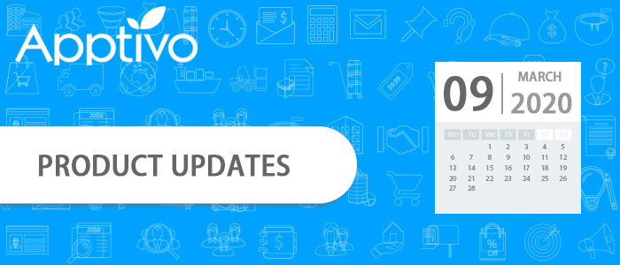 Apptivo Product Updates as of March 9, 2020