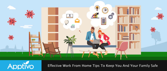 Effective Work From Home Tips To Keep You And Your Family Safe