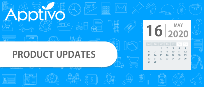 Apptivo Product Updates as of May 16, 2020