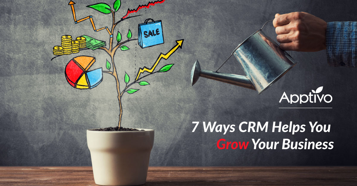 7 Ways CRM Helps You Grow Your Business