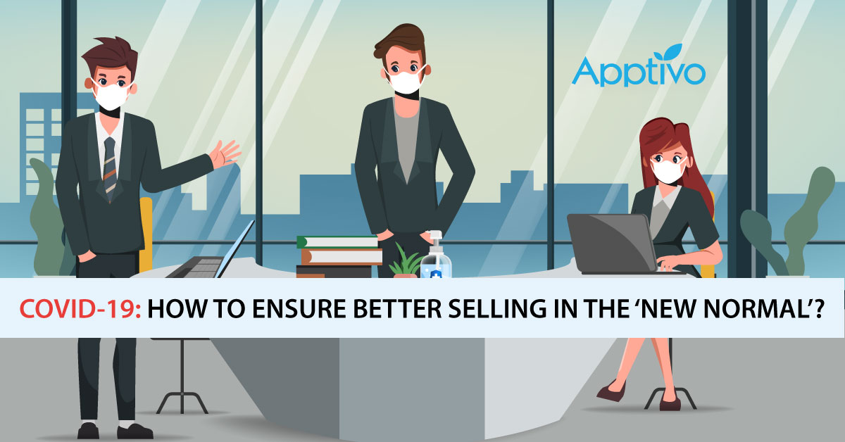 COVID-19: How To Ensure Better Selling In The 'NEW NORMAL'