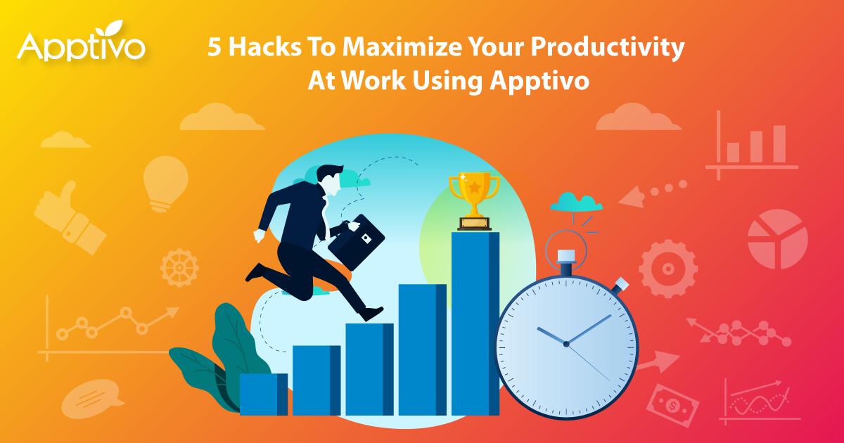 Maximize Your Productivity At Work Using Apptivo