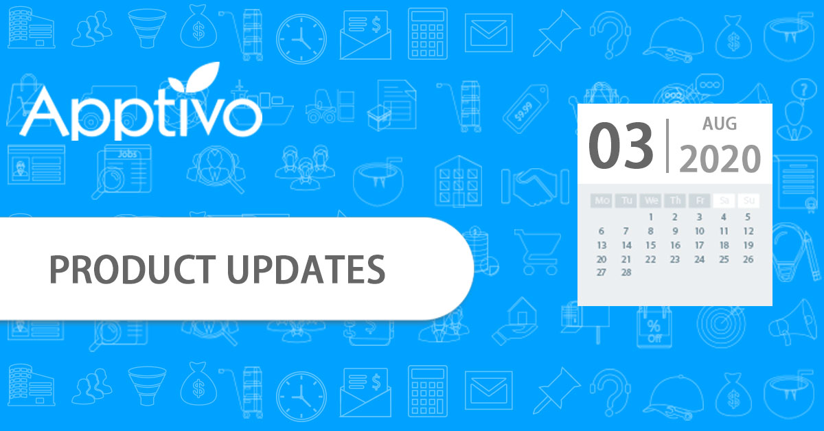 Apptivo Product Updates as of August 03, 2020