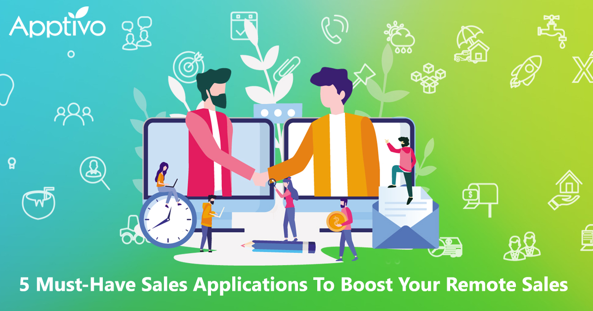 5 Must-Have Sales Applications To Boost Your Remote Sales