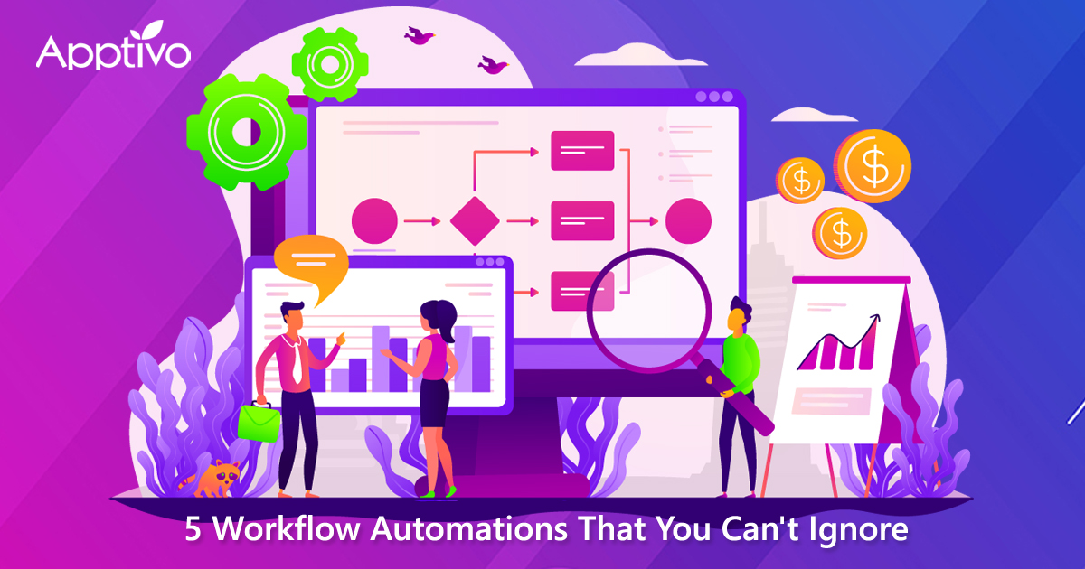 5 Workflow Automations That You Can't Ignore