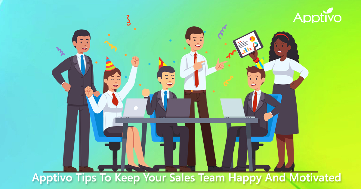 Apptivo Tips To Keep Your Sales Team Happy And Motivated
