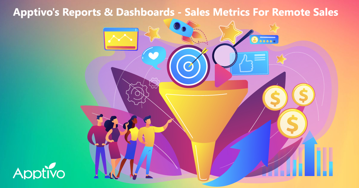 Apptivo's Reports & Dashboards - Sales Metrics For Remote Sales