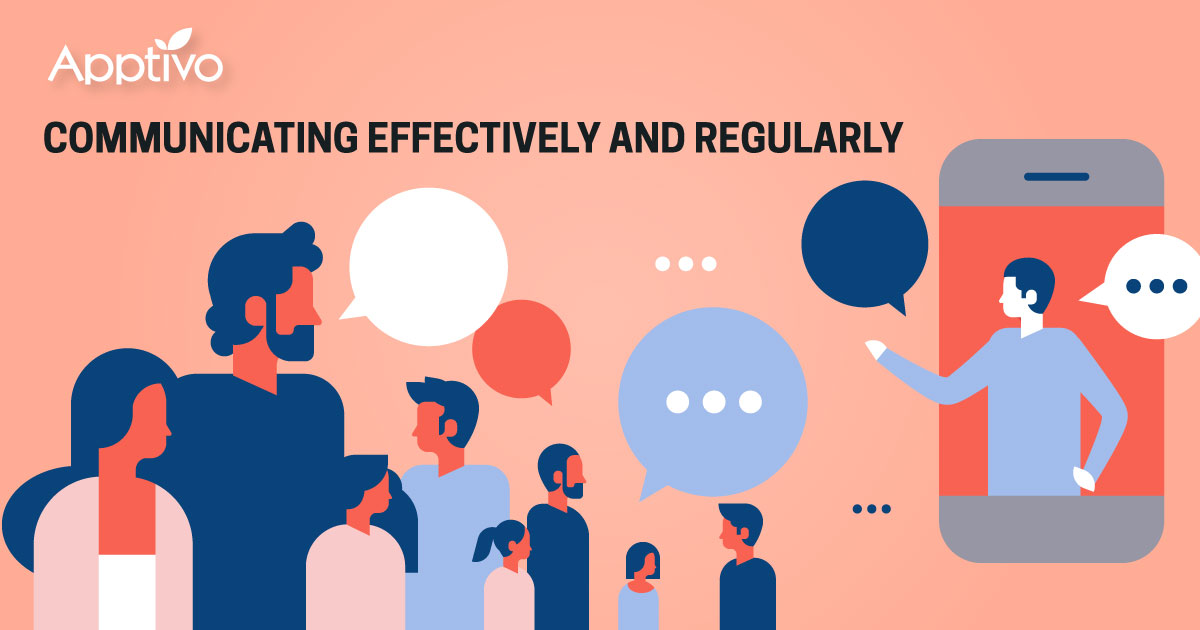 Communicating effectively and regularly