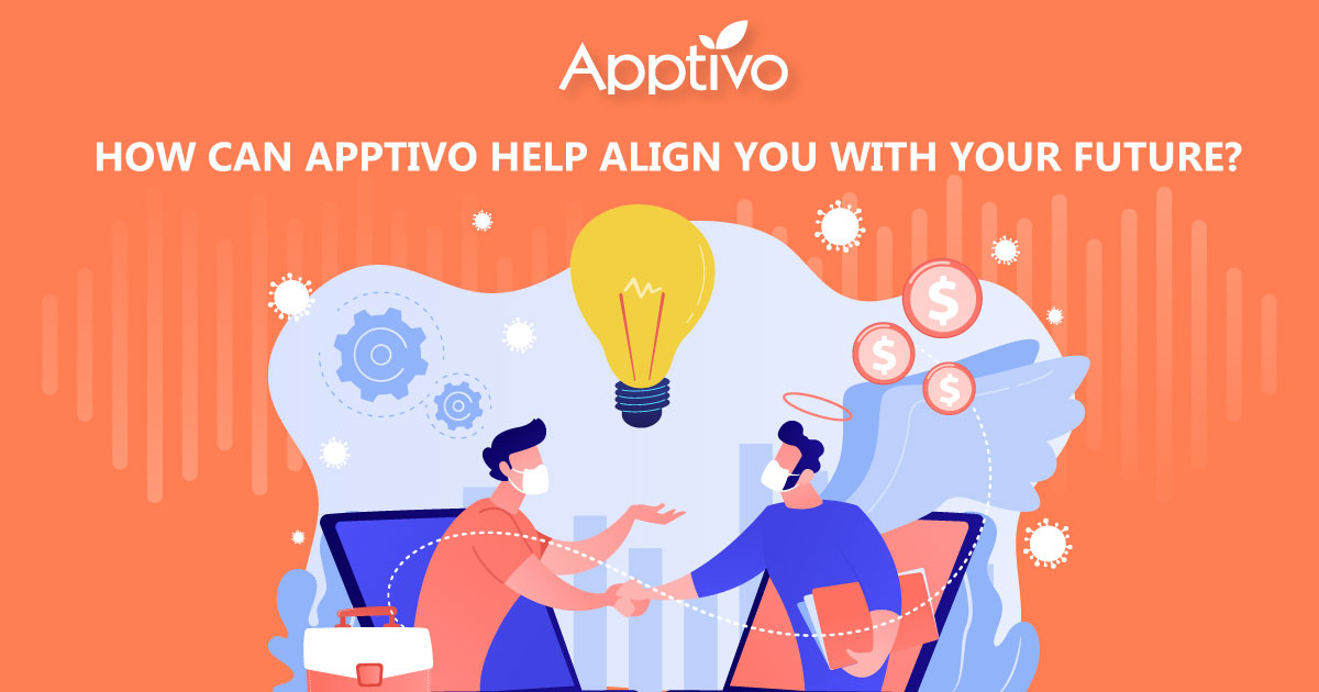 Apptivo Help Align You With Your Future