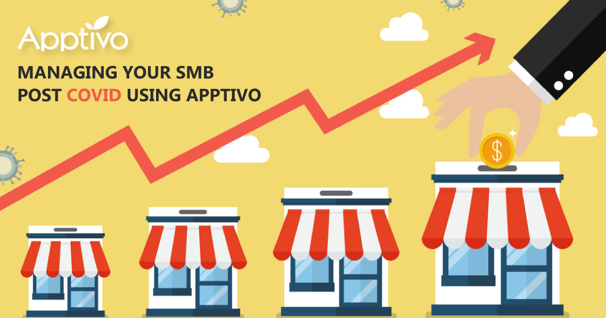 Managing Your SMB Post COVID Using Apptivo