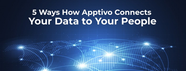 5 Ways How Apptivo Connects Your Data to Your People