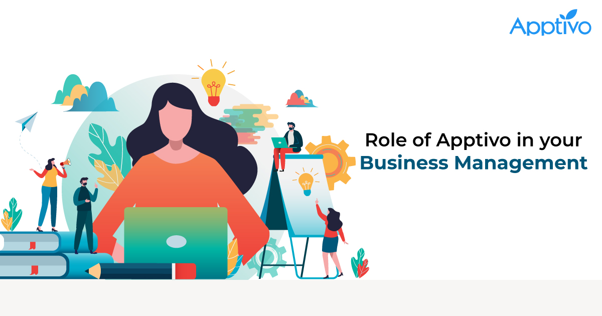 Role of Apptivo in your Business Management
