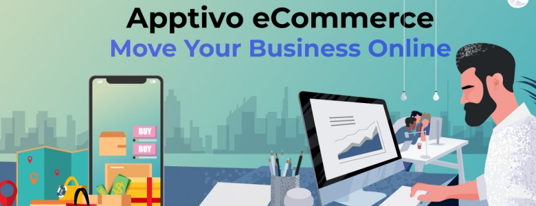 Apptivo eCommerce - Move Your Business Online