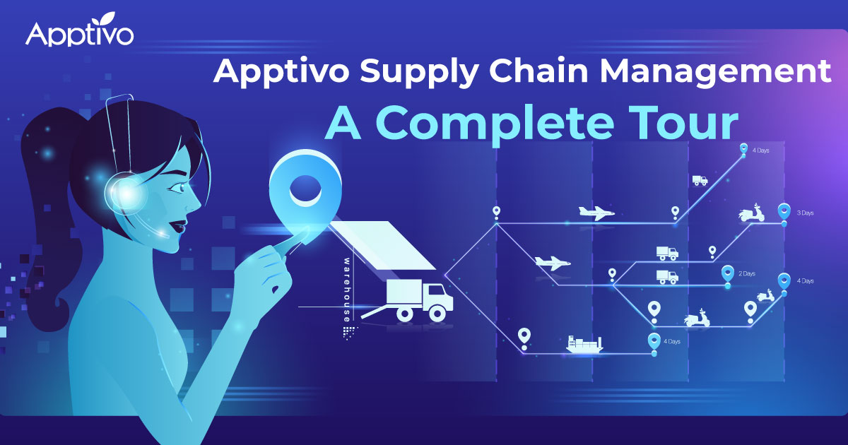Apptivo Supply Chain Management – A Complete Tour