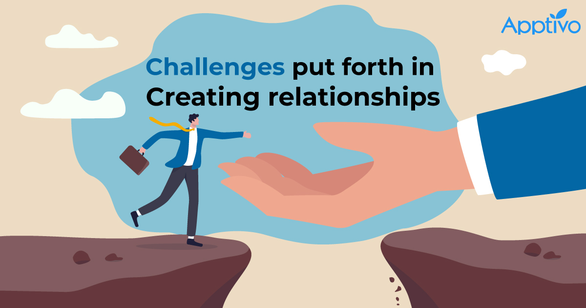 Challenges Put Forth In Creating Relationships
