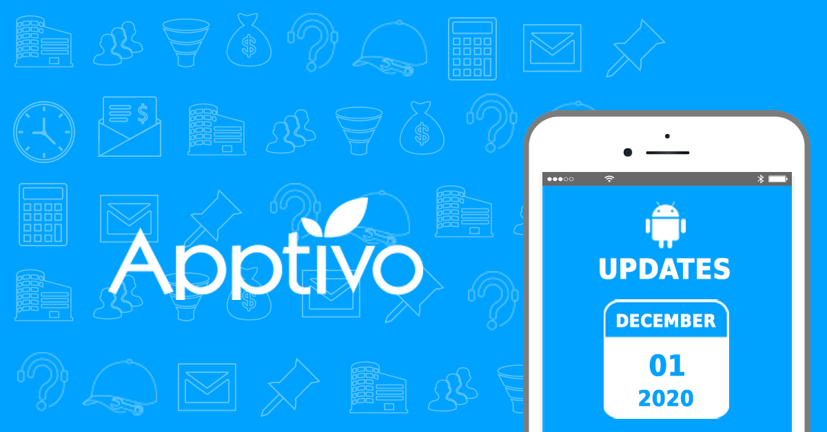Apptivo Mobile Release Updates as of December 01, 2020 – Android All-In-One Mobile App: v6.2
