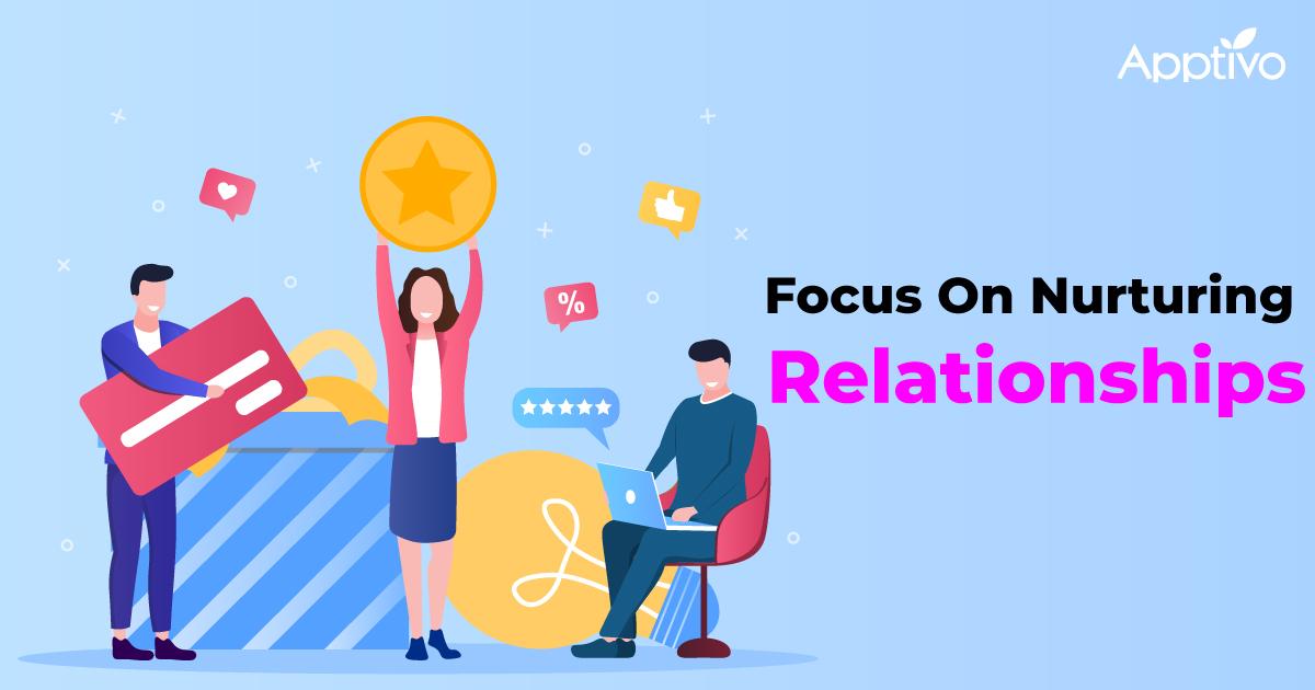 Focus On Nurturing Relationships