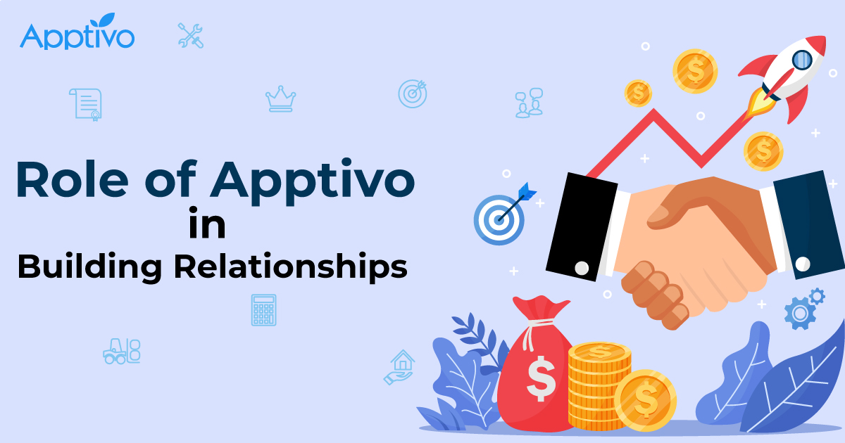 Role of Apptivo in Building Relationships