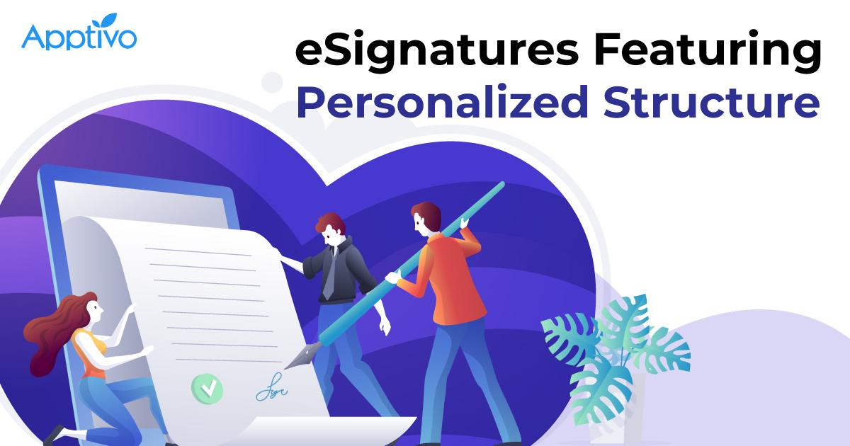 eSignatures Featuring Personalized Structure