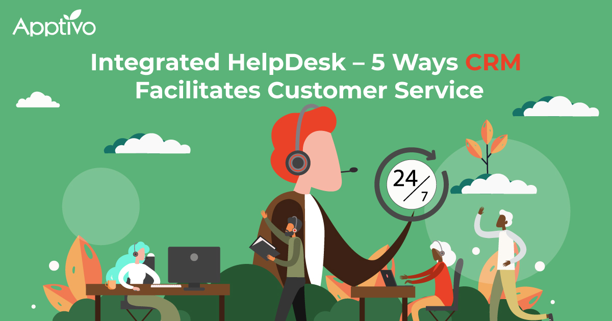 Integrated HelpDesk – 5 Ways CRM Facilitates Customer Service