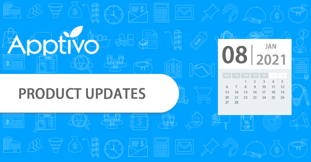 Apptivo Product Updates as of January 08, 2021