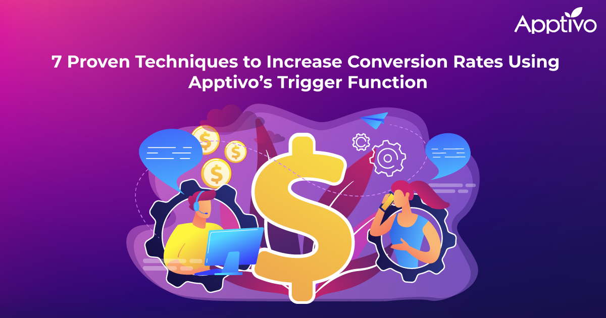 7 Proven Techniques to Increase Conversion Rates Using Apptivo's Trigger Function
