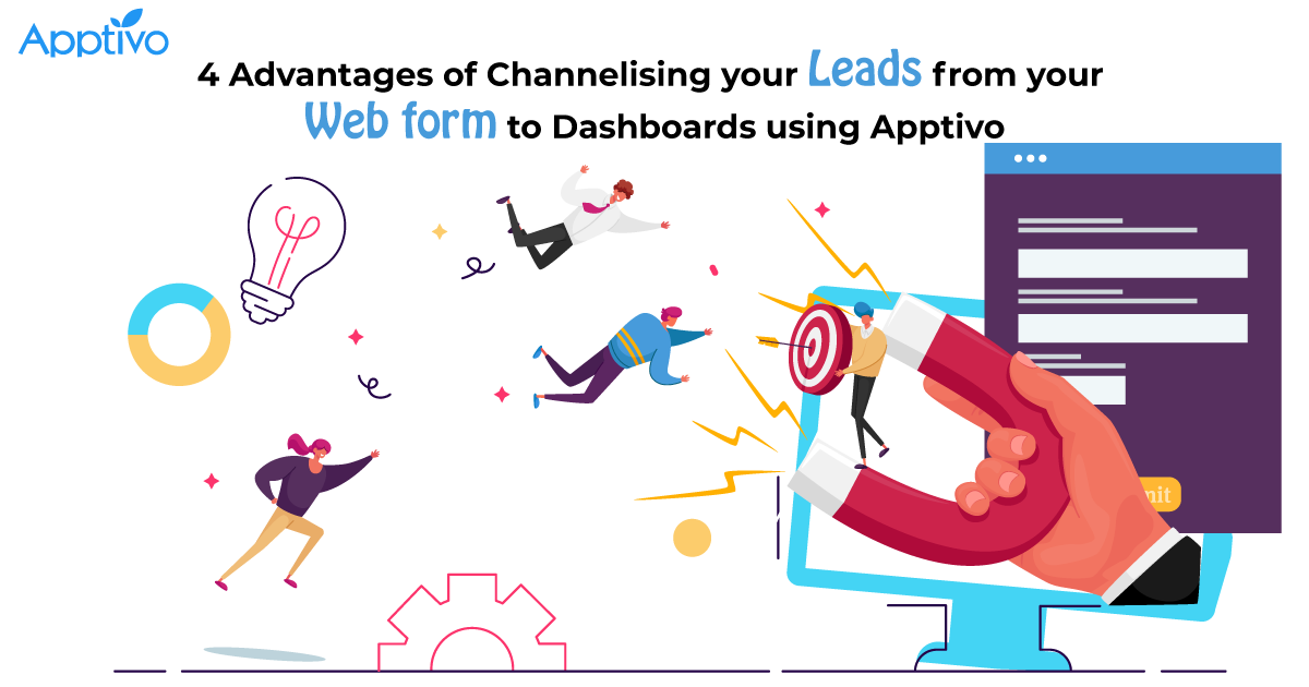 4 Advantages of Channelising your Leads from your Web form to Dashboards using Apptivo