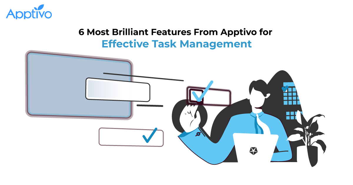 6 Most Brilliant Features From Apptivo for Effective Task Management