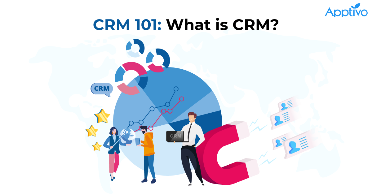 CRM 101: What is CRM?