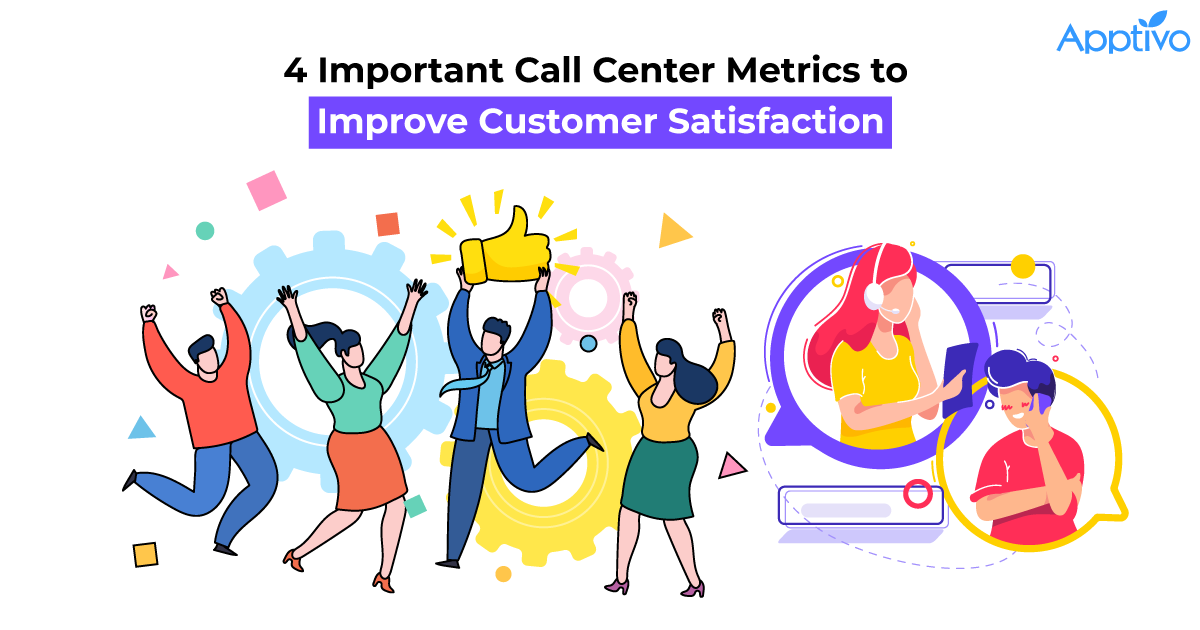 4 Important Call Center Metrics to Improve Customer Satisfaction