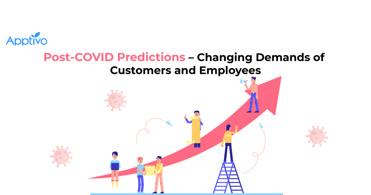 Post-COVID Predictions – Changing demands of customers And employees