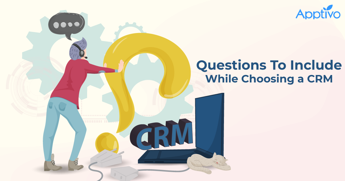 Questions To Include While Choosing a CRM