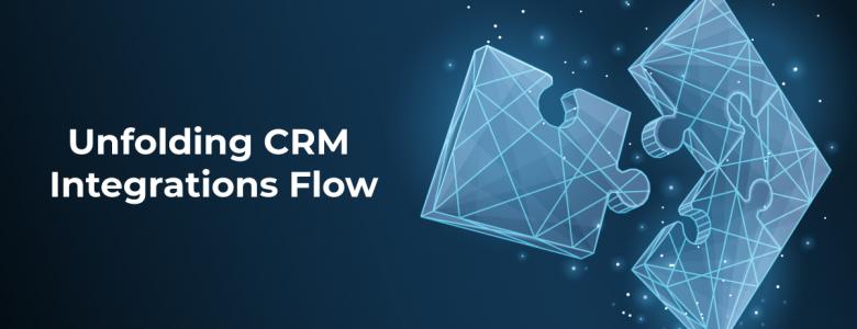 Unfolding CRM Integrations Flow