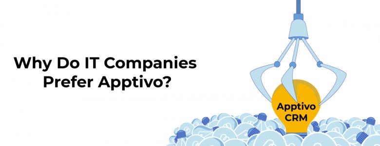 Why Do IT Companies Prefer Apptivo