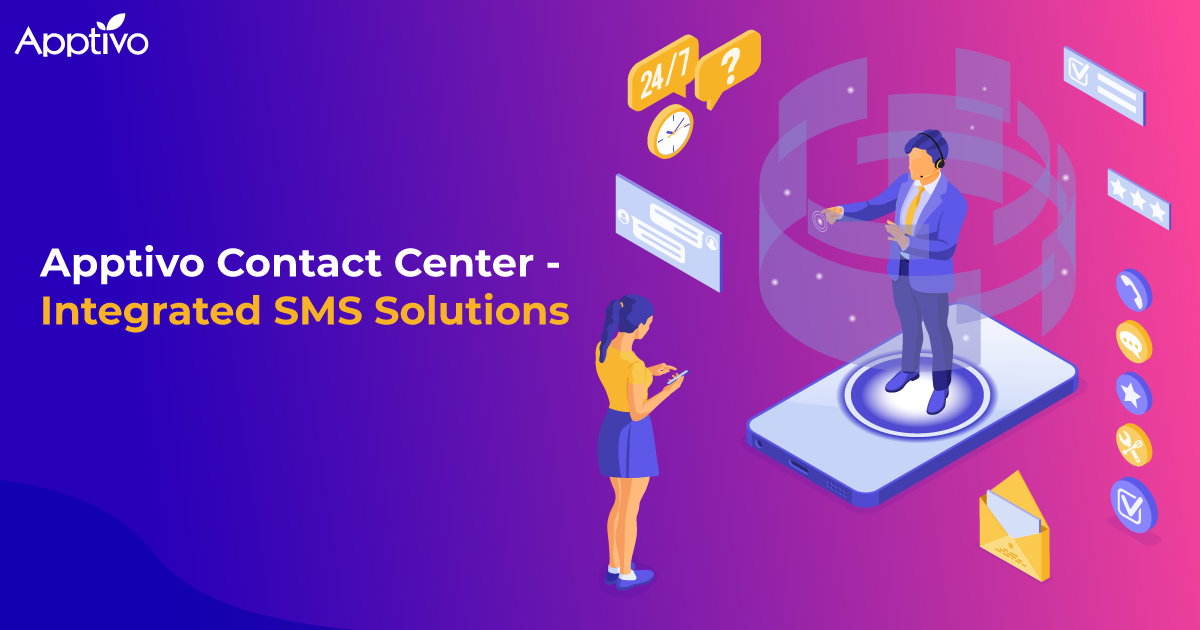 Apptivo Contact Center - Integrated SMS Solutions
