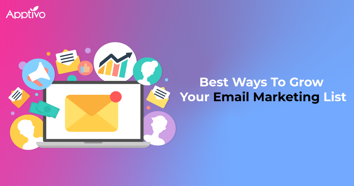 Best Ways To Grow Your Email Marketing List