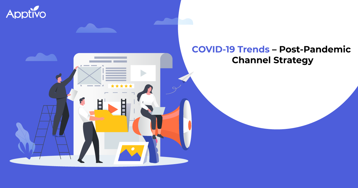 COVID-19 Trends – Post-Pandemic Channel Strategy