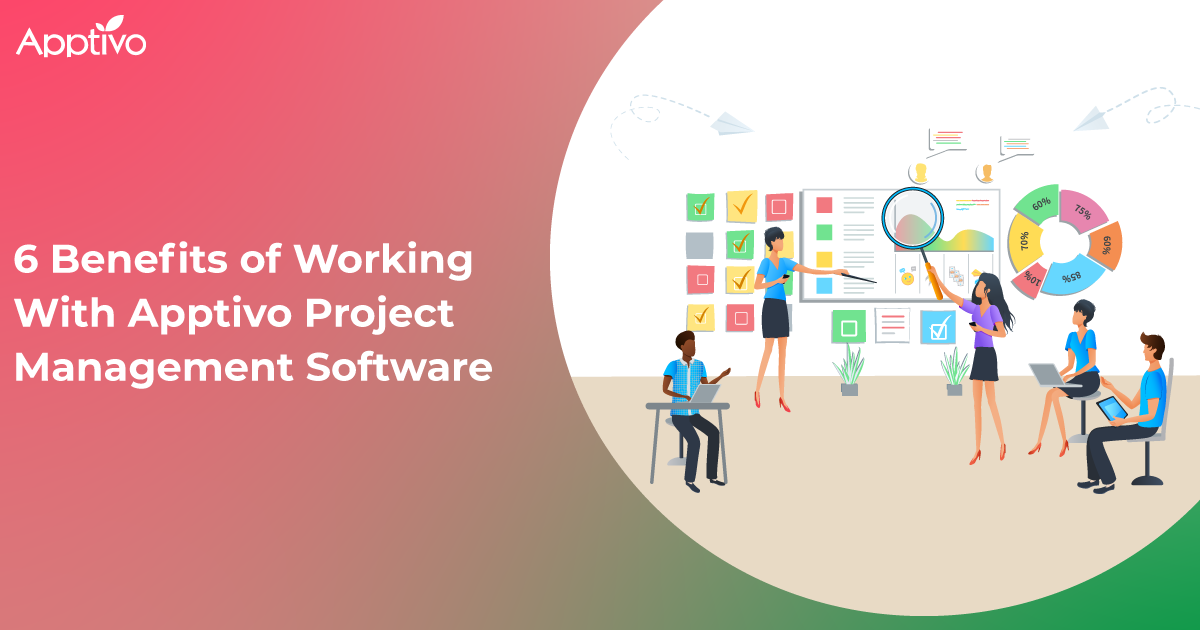 6 Benefits of Working With Apptivo Project Management Software