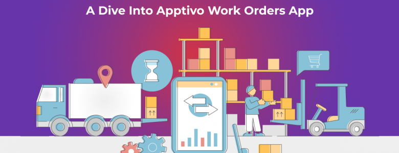 A Dive Into Apptivo Work Orders App