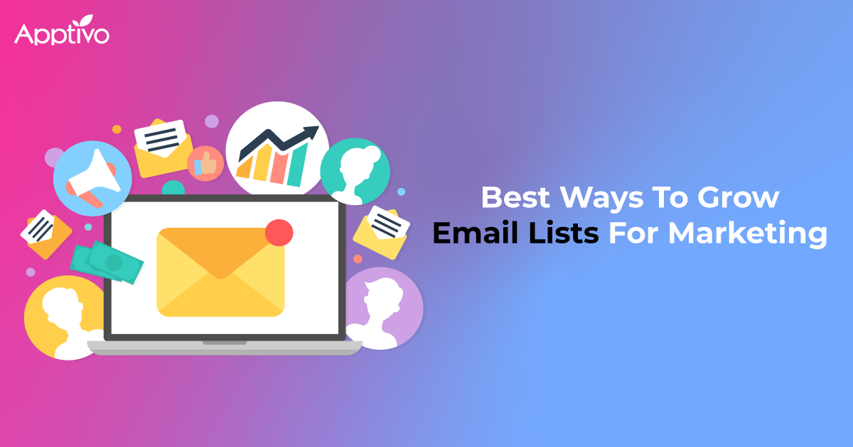 Best Ways To Grow Email Lists For Marketing
