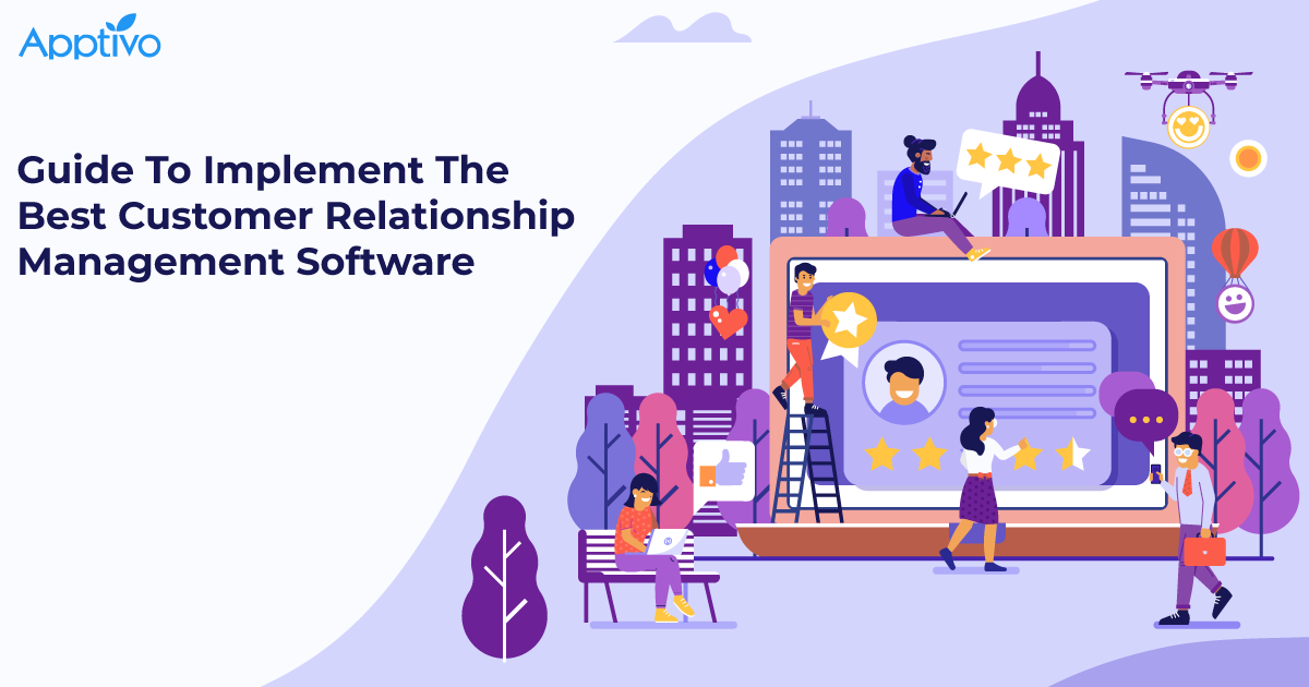 Guide To Implement The Best Customer Relationship Management Software