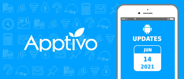 Apptivo Mobile Release Updates as of June 14, 2021 – Android All-In-One Mobile App: v6.3.3