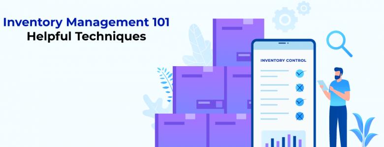 Inventory Management 101 - Helpful Techniques