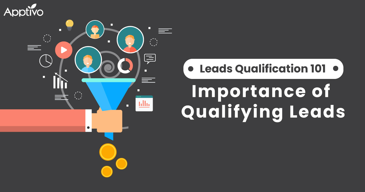 Leads Qualification 101: Importance of Qualifying Leads