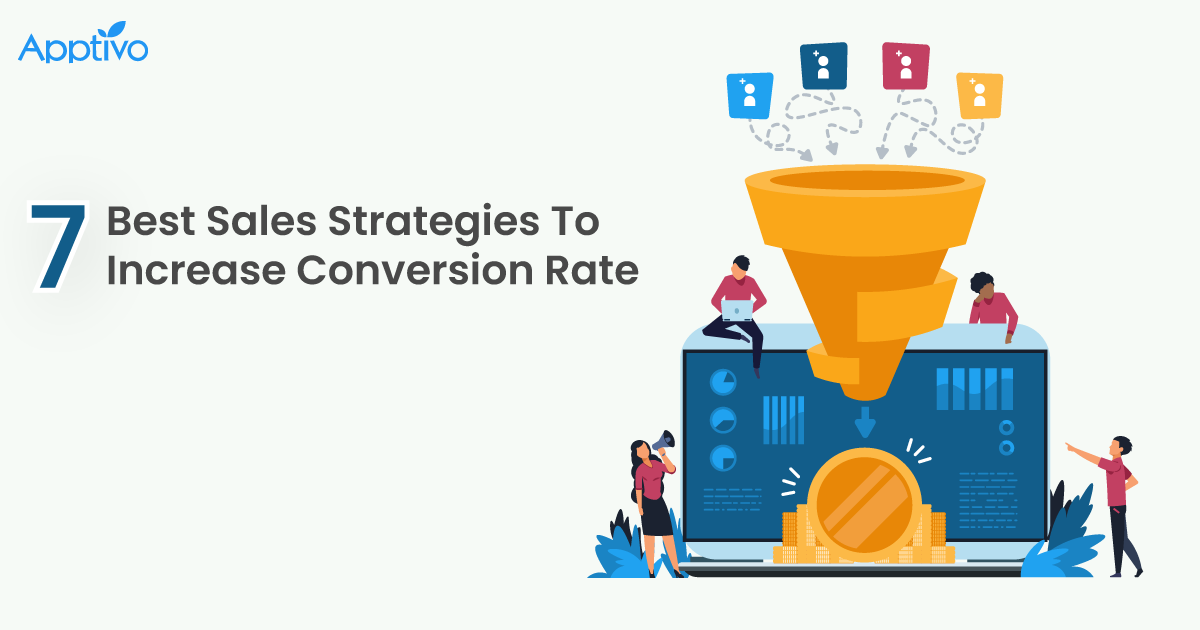 7 Best Sales Strategies To Increase Conversion Rate
